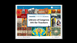 Library of Congress 101 for Teachers