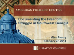 Documenting the Freedom Struggle in Southwest Georgia