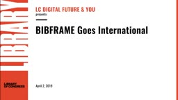 BIBFRAME Goes International - April 2, 2019